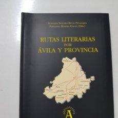 Libros de segunda mano: RUTAS LITERARIAS POR AVILA Y PROVINCIA. Lote 119912623