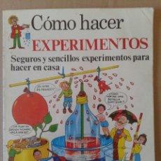 Libros de segunda mano: CÓMO HACER EXPERIMENTOS (EDICIONES PLESA SM, 1978).. Lote 119865200