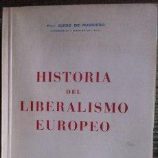 Libros de segunda mano: HISTORIA DEL LIBERALISMO EUROPEO. GUIDO DE RUGGIERO - EDICIONES PEGASO MADRID 1944. Lote 119900819