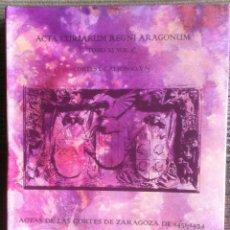 Libros de segunda mano: ACTA CURIARUM REGNI ARAGONUM. TOMO XI VOL 1º CORTES DE ALFONSO V/3. 2013. Lote 152571134