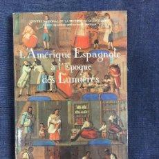 Libros de segunda mano: L, AMERIQUE ESPAGNOLE A L, EPOQUE DES LUMIERES LA AMÉRICA ESPAÑOLA ECONOMÍA ILUSTRACION 1987 . Lote 119925671