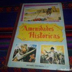 Libros de segunda mano: AMENIDADES HISTÓRICAS. EDITORIAL CANTÁBRICA 1961. TAPA DURA. NERÓN BOABDIL EL CID GARIBALDI. BE. . Lote 119957071