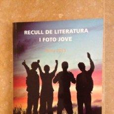 Libros de segunda mano: RECULL DE LITERATURA I FOTO JOVE, PALMA 2013 (AJUNTAMENT DE PALMA). Lote 119964014
