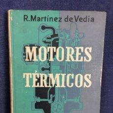 Libros de segunda mano: MOTORES TERMICOS FACULTAD INGENIERIA POR R.MARTINEZ DE VEDIA MAQUINAS TERMICAS 1957. Lote 119964759