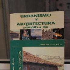 Libros de segunda mano: EL ARTE EN CANARIAS.URBANISMO Y ARQUITECTURA ANTERIORES A 1800, CARMEN FRAGA GONZALEZ. CANARIAS 1990. Lote 120043471