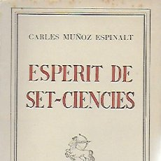 Libros de segunda mano: ESPERIT DE SET-CIENCIES / CARLES MUÑOZ ESPINALT. BCN : SAGITARIO, 1959. 18X13 CM. 65 P.. Lote 120048891