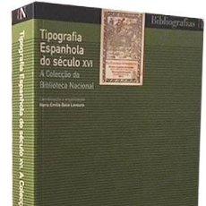Libros de segunda mano: TIPOGRAFÍA ESPANHOLA DO SÉCULO XVI (BIBLIOTECA NACIONAL. LISBOA. LIBROS ESPAÑOLES. Lote 120081303