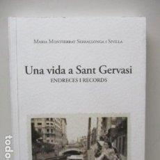 Libros de segunda mano - Una vida a Sant Gervasi - Serrallonga i Sivilla, Maria Montserrat - Endreces i records (EN CATALAN) - 120086727