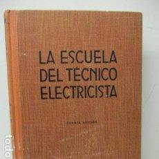 Libros de segunda mano: LA ESCUELA DEL TECNICO ELECTRICISTA. VII . Lote 134835947
