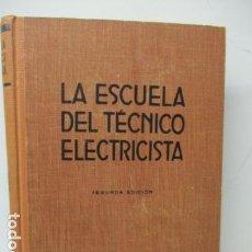 Libros de segunda mano: LA ESCUELA DEL TECNICO ELECTRICISTA. X . Lote 120131439