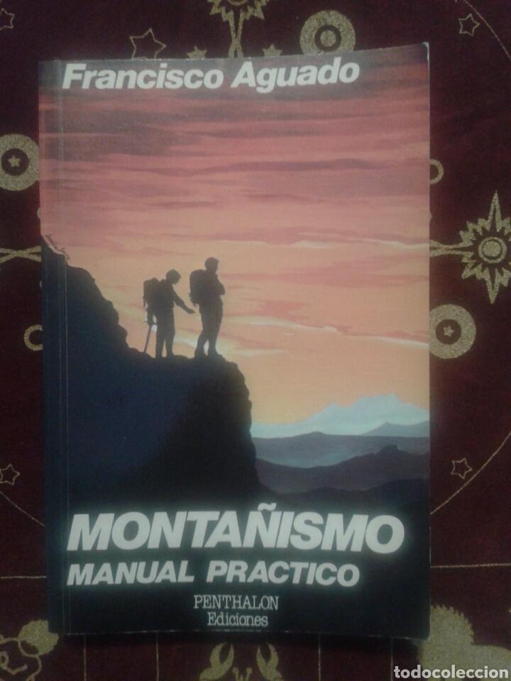 LIBRO. MONTAÑISMO MANUAL PRACTICO. FRANCISCO AGUADO. (Libros de Segunda Mano - Ciencias, Manuales y Oficios - Otros)