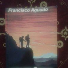 Libros de segunda mano: LIBRO. MONTAÑISMO MANUAL PRACTICO. FRANCISCO AGUADO.. Lote 120134183