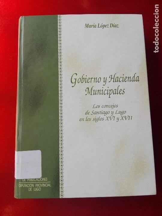 LIBRO-GOBIERNO Y HACIENDA MUNICIPALES-MARÍA LÓPEZ DÍAZ-1994-DIPUTACIÓN PROVINCIAL DE LUGO- (Libros de Segunda Mano - Ciencias, Manuales y Oficios - Otros)