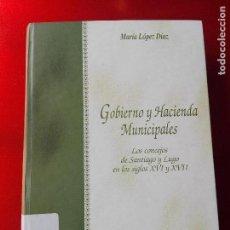 Libros de segunda mano: LIBRO-GOBIERNO Y HACIENDA MUNICIPALES-MARÍA LÓPEZ DÍAZ-1994-DIPUTACIÓN PROVINCIAL DE LUGO-. Lote 120148355