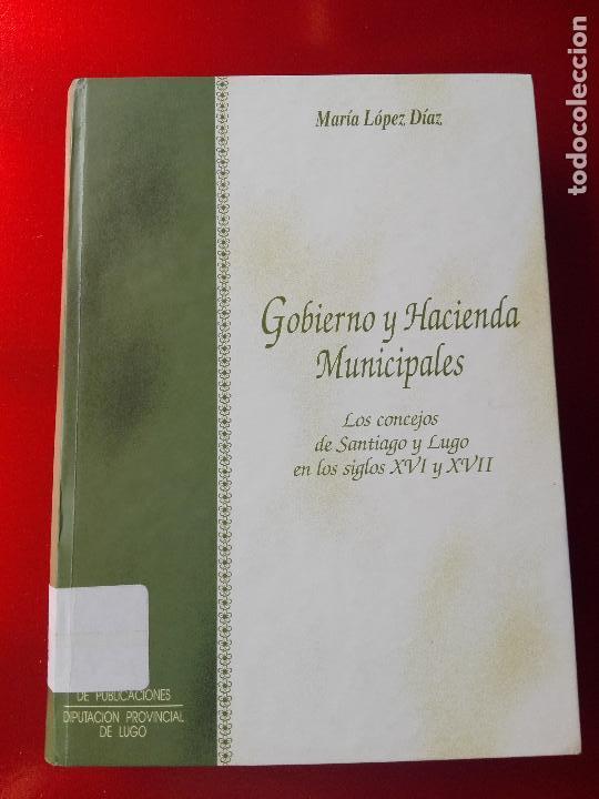 Libros de segunda mano: libro-gobierno y hacienda municipales-maría lópez díaz-1994-diputación provincial de lugo- - Foto 2 - 120148355