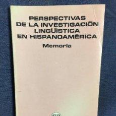 Libros de segunda mano: PERSPECTIVAS DE LA INVESTIGACIÓN LINGUISTICA EN HISPANOAMÉRICA MEMORIA MEXICO 1980. Lote 120161055