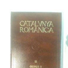 Libros de segunda mano: CATALUNYA ROMÀNICA, II. OSONA, I. Lote 120190751