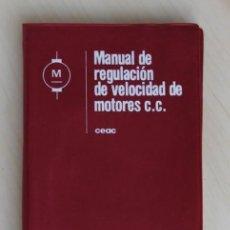 Libros de segunda mano: MANUAL DE REGULACIÓN DE VELOCIDAD DE MOTORES C.C. (DE CORRIENTE CONTÍNUA) - RUIZ VASSALLO, FRANCISCO. Lote 120182708