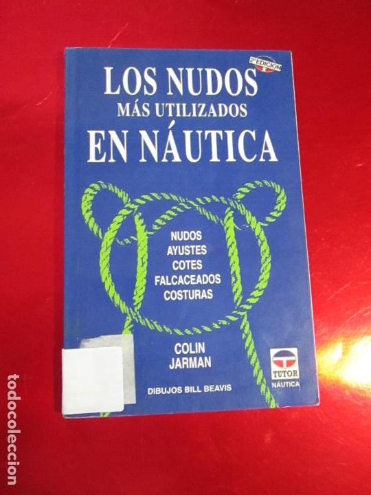 LIBRO-LOS NUDOS MÁS UTILIZADOS EN NÁUTICA-COLIN JARMAN-TUTOR NÁUTICA-2ªEDICIÓN-1993-BUEN ESTADO (Libros de Segunda Mano - Ciencias, Manuales y Oficios - Otros)