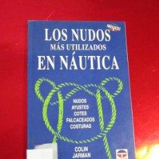Libros de segunda mano: LIBRO-LOS NUDOS MÁS UTILIZADOS EN NÁUTICA-COLIN JARMAN-TUTOR NÁUTICA-2ªEDICIÓN-1993-BUEN ESTADO. Lote 120214375