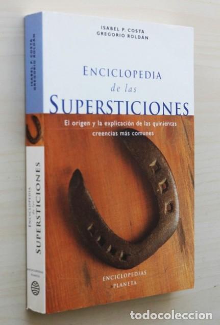 ENCICLOPEDIA DE LAS SUPERSTICIONES. EL ORIGEN Y LA EXPLICACIÓN DE LAS 500 CREENCIAS MAS COMUNES - CO (Libros de Segunda Mano - Parapsicología y Esoterismo - Otros)