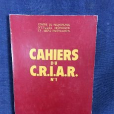 Libros de segunda mano: ESTUDIOS IBERICOS IBERO AMERICANOS CAHIERS DU C.R.I.A.R. 1 ROUEN 1981 HISTORIA LITERATURA 24X16CMS. Lote 120251079