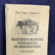 Libros de segunda mano: ESTUDIOS HISPANO ITALIANOS 3 LIBERALISMO CRISTIANO CATOLICISMO LIBERAL ESPAÑA FRANCIA ITALIA S XIX . Lote 120251611