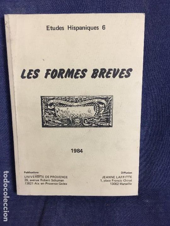 ETUDES HISPANIQUES 6 LES FORMES BREVES 1984 UNIVERSIDAD PROVENCE ESTUDIOS HISPANICOS 21X15CMS (Libros de Segunda Mano - Ciencias, Manuales y Oficios - Otros)