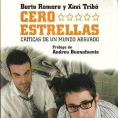 Libros de segunda mano: BERTO ROMERO Y XAVI TRIBÓ-CERO ESTRELLAS:CRÍTICAS DE UN MUNDO ABSURDO.2008.. Lote 120312659