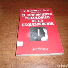 Libros de segunda mano: EL TRATAMIENTO PSICOLÓGICO DE LA ESQUIZOFRENIA (BIRCHWOOD Y TARRIER) ARIEL PSICOLOGÍA 1ª EDICI. 1995. Lote 120329631