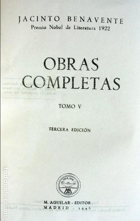 Libros de segunda mano: JACINTO BENAVENTE.OBRAS COMPLETAS.-TOMO V. AGUILAR. 1946 - Foto 2 - 120332403