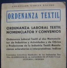 Libros de segunda mano: ORDENANZA TEXTIL. ORDENANZA LABORAL TEXTIL. NOMENCLATOR Y CONVENIOS. ED. GARCIA ENCISO, 1966. Lote 120337855
