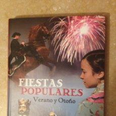 Libros de segunda mano: FIESTAS POPULARES. VERANO Y OTOÑO. Lote 120367294
