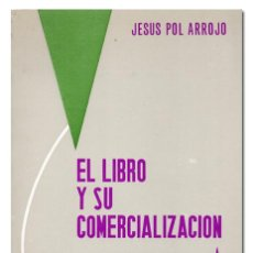 Libros de segunda mano: JESÚS POL ARROJO. EL LIBRO Y SU COMERCIALIZACIÓN. PARANINFO, 1970. [CON DEDICATORIA AUTÓGRAFA]. Lote 120376292
