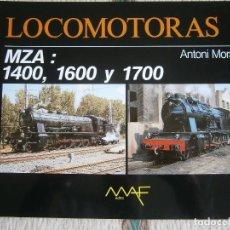 Livres d'occasion: LIBRO TREN, LOCOMOTORAS 2, MZA 1400, 1600 Y 1700, ANTONI MORAGAS. Lote 120385163