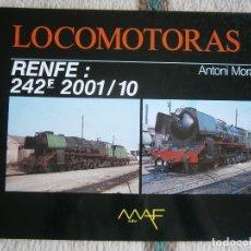 Livres d'occasion: LIBRO TREN, LOCOMOTORAS 3, RENFE 242F 2001/10, ANTONI MORAGAS.. Lote 120386271