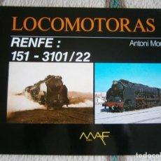 Livres d'occasion: LIBRO TREN, LOCOMOTORAS 4, RENFE 151 - 3101/22, ANTONI MORAGAS.. Lote 120386979