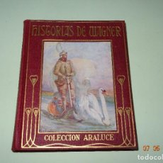 Libros de segunda mano: HISTORIAS DE WAGNER EXPLICADAS A LOS NIÑOS DE COLECCIÓN ARALUCE - AÑO 1962. Lote 120389111