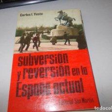 Libros de segunda mano: SUBVERSIÓN Y REVERSIÓN EN LA ESPAÑA ACTUAL. CARLOS L. YUSTE. EDITORIAL SAN MARTÍN 1.974. Lote 171516557