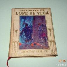Libros de segunda mano: HISTORIAS DE LOPE DE VEGA RELATADAS A LOS NIÑOS- COLECCIÓN ARALUCE - AÑO 1962. Lote 120394987