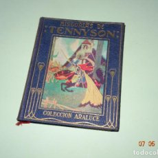 Libros de segunda mano: HISTORIAS DE TENNYSON NARRADAS A LOS NIÑOS- COLECCIÓN ARALUCE - AÑO 1960. Lote 120395419