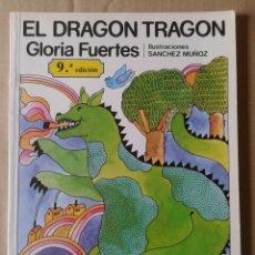 Libros de segunda mano: EL DRAGÓN TRAGÓN, DE GLORIA FUERTES. ILUSTRACIONES DE SÁNCHEZ MUÑOZ. EDITORIAL ESCUELA ESPAÑOLA. Lote 120405719