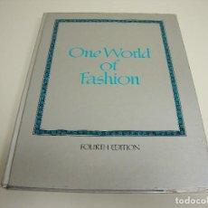 Libros de segunda mano: 519- ONE WORLD OF FASHION FOURTH EDITION NEW YORK AÑO 1987 ( IDIOMA INGLES). Lote 120425123