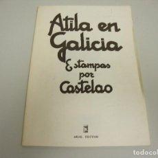 Libros de segunda mano: L1 LIBRO ATILA EN GALICIA ESTAMPAS POR CASTELAO AKAL EDITOR AÑO 1978 . Lote 120432475