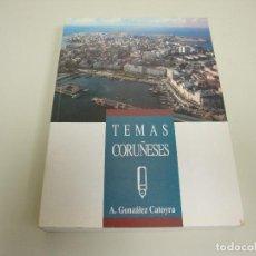 Libros de segunda mano: 519- TEMAS CORUÑESES ALFONSO GONZALEZ CATOYRA AÑO 1991. Lote 120433431