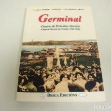 Libros de segunda mano: 519- GERMINAL CENTRO DE ESTUDIOS SOCIAIS 1920 1936 CARLOS PEREIRA AÑO 2003. Lote 120448927