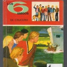 Libros de segunda mano: LOS 6 SEIS AMIGOS DE CRUCERO - PAUL - JACQUES BONZON - TORAY - 1978 - BUEN ESTADO. Lote 120499723