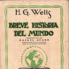 Libros de segunda mano: H. G. WELLS : BREVE HISTORIA DEL MUNDO (AGUILAR, 1937). Lote 120533567