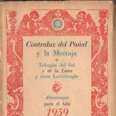 Libros de segunda mano: CONTRALUZ DEL PAÑAL Y LA MORTAJA - ALMANAQUE PARA EL AÑO 1959 Y LOS PAPELES DE SON ARMADANS. Lote 120535055