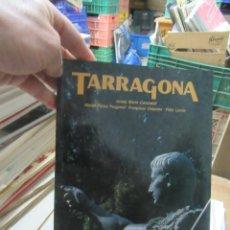 Libros de segunda mano: LIBRO TARRAGONA CAIXA TARRAGONA ART-728. Lote 120538787